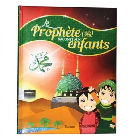 Le Prophète (saws) raconté aux enfants