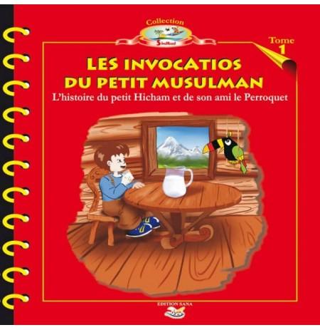 Les Invocations du Petit Musulman - Tome 1