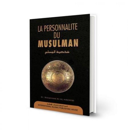 La personnalité du musulman. D'après le Coran et la Sunna