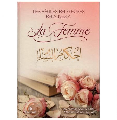 Les Règles Religieuses Relatives À La Femme - Ahkâm An-Nisâ'a | D'Ibn Al-Jawzîn