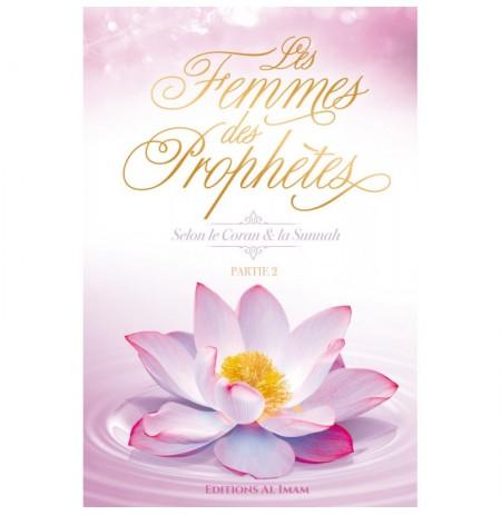 Les Femmes Des Prophètes Selon Le Coran & La Sunnah (Partie 2), De Ahmed Khalil Jum'ah