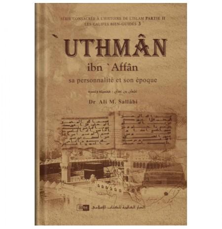 Uthmân Ibn Affan: Sa Personnalité Et Son Époque
