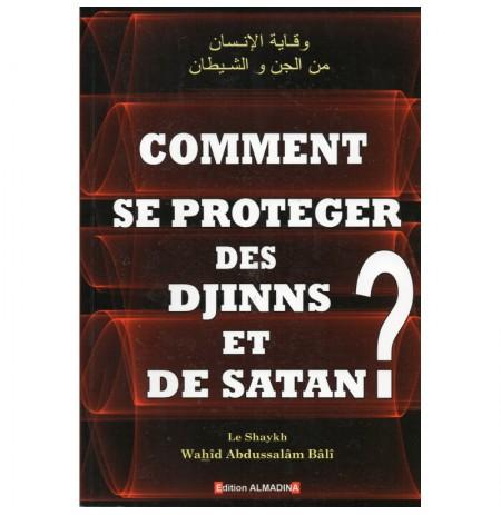 Comment Se Protéger Des Djinns Et De Satan ?