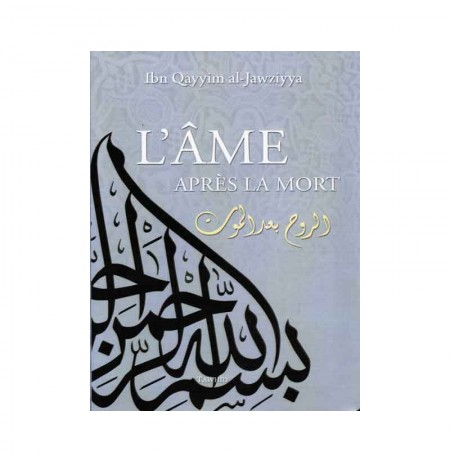 L' Âme Après La Mort D'apres Ibn Qayyim Al-Jawziyya