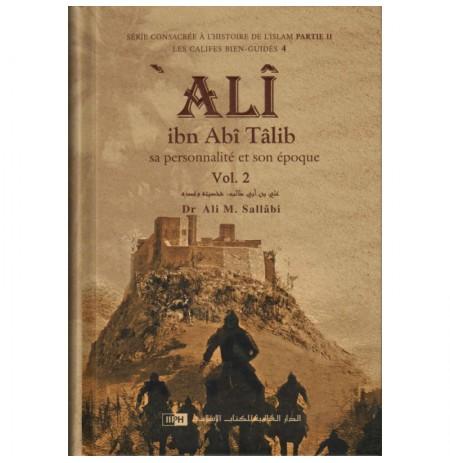 Ali Ibn Abî Tâlîb: Sa Personnalité Et Son Époque, De Dr Ali M. Sallâbi (2 Volumes)