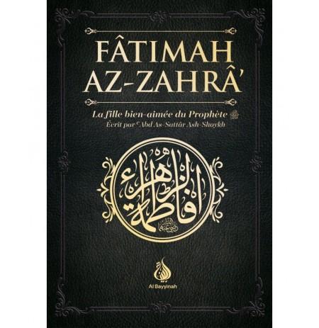 FÂTIMAH AZ-ZAHRÂ - LA FILLE BIEN-AIMÉE DU PROPHÈTE