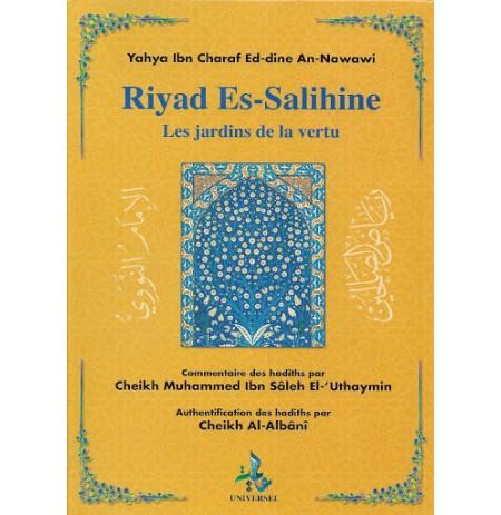 Les Jardins De La Vertu (Riyad Es Salihine) - Avec commentaires et authentification des hadiths