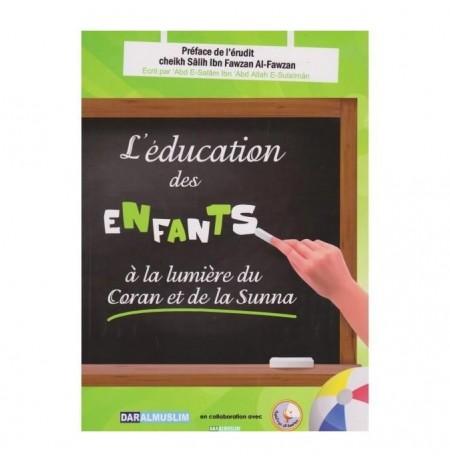 L'éducation des enfants, à la lumière du coran et de la Sunna