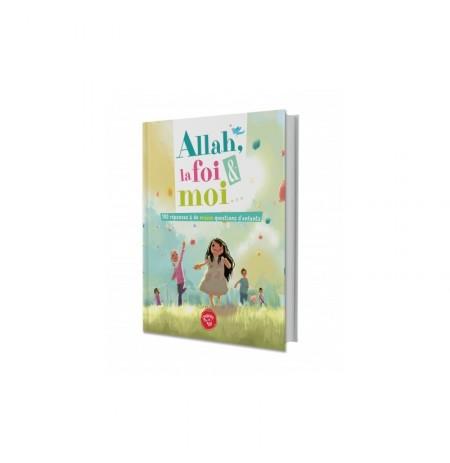 Allah, la foi et moi, 100 réponses à de vraies questions d'enfants