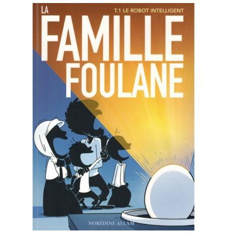La Famille Foulane (Tome 1) - Le Robot Intelligent