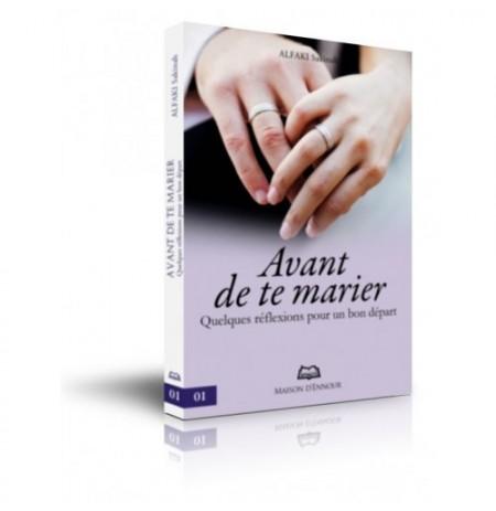Avant de te marier - Quelque réflexions pour un bon départ