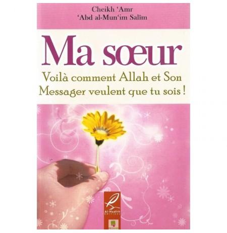 Ma soeur, voilà comment Allah et son Messager veulent que tu sois !