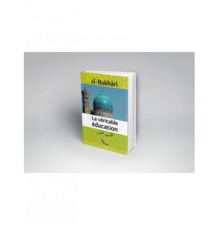 La véritable éducation, de Al-Bukhârî (Al-adab al-mufrad), (FR-AR)