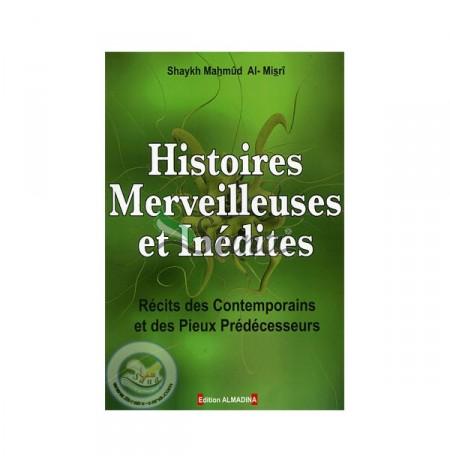histoires merveilleuse et inédites - récits des contemporains et des pieux prédécesseurs