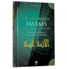 Les six grands imams : Abu Hanifa, Malik, Zayd, Ja'far, Shafi-i, Ahmad.