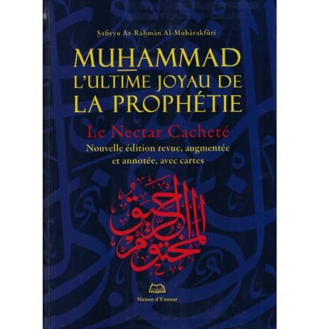 Muhammad L'ultime Joyau De La Prophétie ( Le Nectar Cacheté) Nouvelle édition