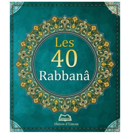 Les 40 Rabbanâ