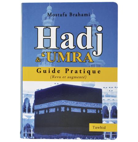 Hadj & 'umra , Guide pratique